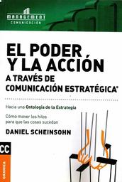 El Poder y la Acción a Través de Comunicación Estratégica