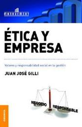 Ética y Empresa Valores y Responsabilidad Social en la Gestión