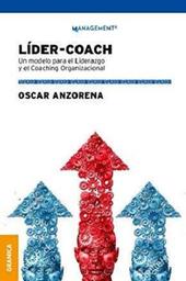 Líder Coach Un Modelo Para el Liderazgo y el Coaching