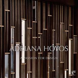 A Passion For Design Adriana Hoyos Fernando de Haro