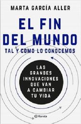 El Fin Del Mundo Tal y Como lo Conocemos   Marta García Aller